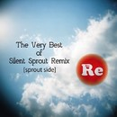 The Very Best of Silent Sprout Remix [sprout side]/Silent Sprout