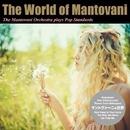 マントヴァーニの世界 - The Mantovani Orchestra plays Pop Standards/マントヴァーニ・オーケストラ