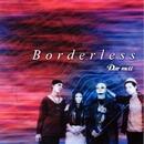 Borderless/Dur moll