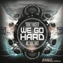 We Go Hard [Original Extended Mix]/Sidney Housen & Nils van Zandt