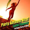 Party Anthem Hits! Latin Flavour Vol.1/24 Hour Party Project