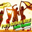 Party Anthem Hits! Latin Flavour Vol.2/24 Hour Party Project