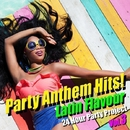 Party Anthem Hits! Latin Flavour Vol.3/24 Hour Party Project