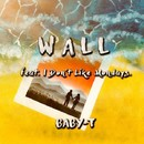 Wall (feat. I Don't Like Mondays.)/BABY-T