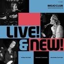 LIVE! & NEW!/MOJO CLUB
