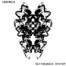 INSOMNIA/SCYTHEWRACK SYSTEM