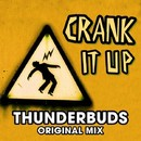 Crank It Up [Original Extended Mix]/Thunderbuds