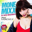 MONEMIXX -DJ HITS MEGAMIX!!- mixed by monemilk/monemilk