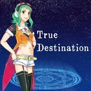 True Destination feat.GUMI/moguwanP