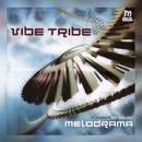 Melodrama/Vibe Tribe