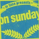 on sunday/in time