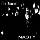 Nasty/The Damned