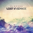 Placebo/Lost In Space