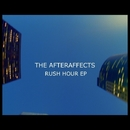 Rush Hour EP/The AfterAffects