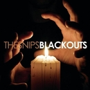 Blackouts/The Snips