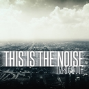 Inside Out/This is the Noise