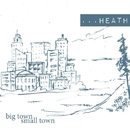 Big Town/Small Town/Heath