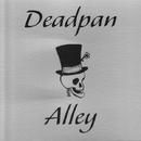 Deadpan Alley/Deadpan Alley
