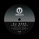 Take Me Away/DJ 3000