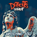 Watching You/Detroit's Filthiest