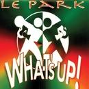 What's Up/Le Park