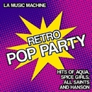 Retro Pop Party - Hits of Aqua, Spice Girls, All Saints and Hanson/LA Music Machine
