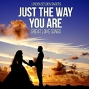 Just The Way You Are - Great Love Songs/London Session Singers