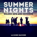 Summer Nights - Golden Hits and Memories/LA Music Machine