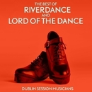 The Best of Riverdance and Lord of the Dance/Dublin Session Musicians