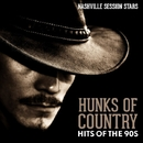 Hunks of Country - Hits of the 90s/Nashville Session Stars