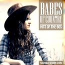 Babes of Country - Hits of the 90s/Nashville Session Stars