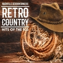 Retro Country - Hits of the 90s/Nashville Session Singers