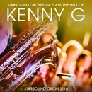 Starsound Orchestra Plays the Hits of Kenny G/Starsound Orchestra