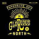 Favourite Guy/The Glorious North
