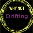 Drifting/Why Not