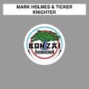 Knighter/Mark Holmes & Ticker