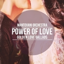 Power of Love - Golden Love Ballads/Mantovani Orchestra