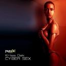 Cyber Sex/Kriss Dek