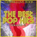 The Best Pop Hits: Volume 2/The Cover Lovers