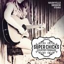 Super Chicks - Country Females/Nashville Session Stars