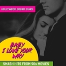 Baby I Love Your Way - Smash Hits from 90s Movies/Hollywood Sound Stars