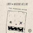 The Morning After/Lonya & Mariano Mellino