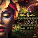 The Dream/Pura Vida & Ayawaska