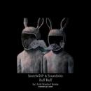 Ruff Ruff/Search Dip & Soundskin