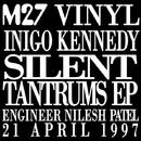 Silent Tantrums EP/Inigo Kennedy
