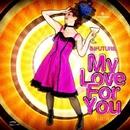 My Love For You/Aquaphonik & Infuture & Sokol