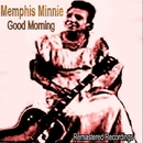 Good Morning/Memphis Minnie