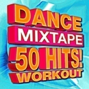 Dance Mixtape – 50 Hits! Workout/Workout Buddy