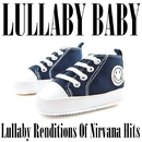 Lullaby Renditions of Nirvana Hits/Lullaby Baby