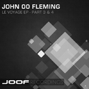 Le Voyage EP - Parts 3 & 4/John 00 Fleming